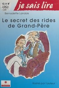 Bernadette Landais - Le secret des rides de grand-père.