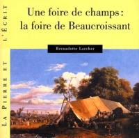 Bernadette Larcher - Une foire de champs : la foire de Beaucroissant.