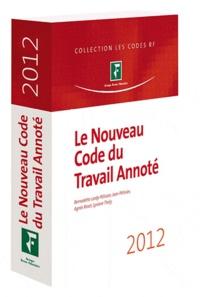 Bernadette Lardy-Pélissier et Jean Pélissier - Le nouveau code du travail annoté 2012.