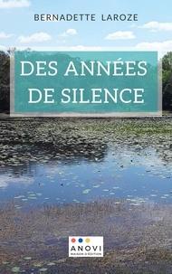 Bernadette Laroze - Des années de silence.