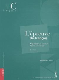 Bernadette Lavaud - L'épreuve de français - Préparation au concours Adjoint administratif.