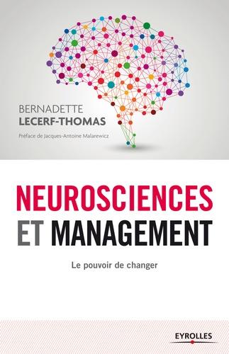 Neurosciences et management. Le pouvoir de changer