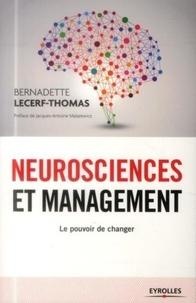 Bernadette Lecerf-Thomas - Neurosciences et management - Le pouvoir de changer.