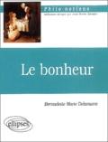 Bernadette-Marie Delamarre - Le bonheur.