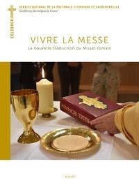 Bernadette Mélois - Vivre la messe - La nouvelle traduction du Missel romain.