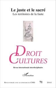 Bernadette Menu - Droit et cultures N° 71-2016/1 : Le juste et le sacré - Les territoires de la faute dans l'Egypte ancienne, en Mésopotamie et dans la Bible.
