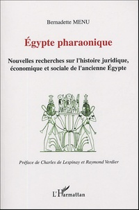 Bernadette Menu - Egypte pharaonique - Nouvelles recherches sur l'histoire juridique, économique et sociale de l'ancienne Egypte.