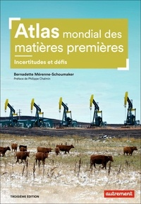 Bernadette Mérenne-Schoumaker - Atlas mondial des matières premières - Des besoins croissants, des ressources limitées.