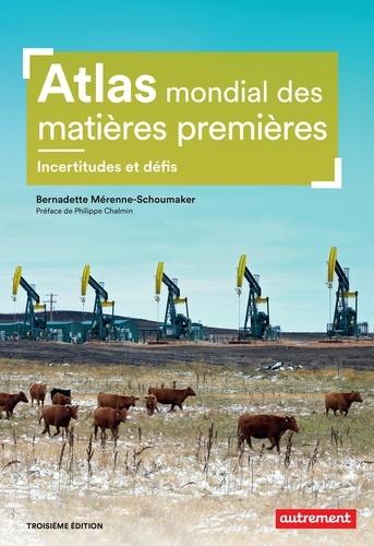 Atlas mondial des matières premières. Des besoins croissants, des ressources limitées 3e édition