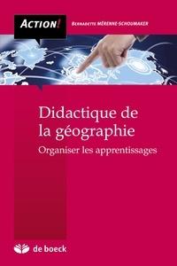 Bernadette Mérenne-Schoumaker - Didactique de la géographie - Organiser les apprentissages.