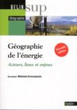 Bernadette Mérenne-Schoumaker - Géographie de l'énergie - Acteurs, lieux et enjeux.