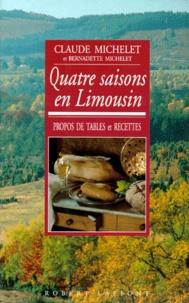 Bernadette Michelet et Claude Michelet - Quatre saisons en limousin - Propos de tables et recettes.