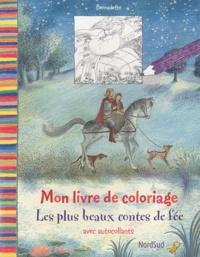 Bernadette - Mon livre de coloriage : Les plus beaux contes de fée - Avec autocollants.
