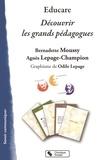 Bernadette Moussy et Agnès Lepage-Champion - Educare - Découvrir les grands pédagogues.