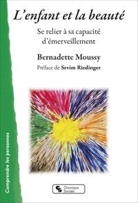 Bernadette Moussy - L'enfant et la beauté - Se relier à sa capacité d'émerveillement.