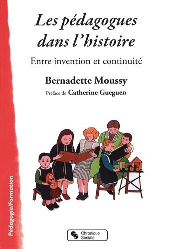 Les pédagogues dans l'histoire. Entre invention et continuité