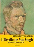 Bernadette Murphy - L'oreille de Van Gogh - Rapport d'enquête.