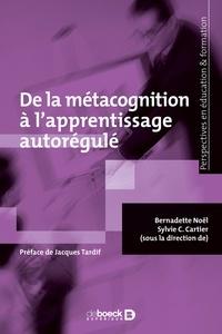 Bernadette Noël et Sylvie C. Cartier - De la métacognition à l'apprentissage autorégulé.