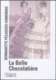 Bernadette Pécassou-Camebrac - L a Belle Chocolatière.