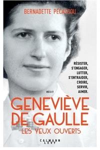 Bernadette Pécassou - Geneviève de Gaulle - Les yeux ouverts.