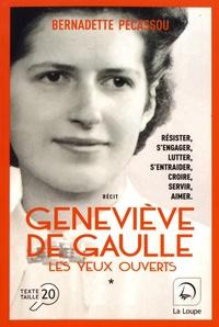 Bernadette Pécassou - Geneviève de Gaulle - Les yeux ouverts Volume 1.