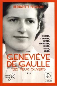 Bernadette Pécassou - Geneviève de Gaulle - Les yeux ouverts Volume 2.
