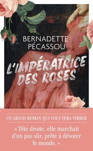 Bernadette Pécassou - L'impératrice des roses.