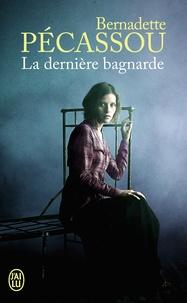Bernadette Pécassou - La dernière bagnarde.