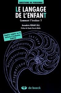 Bernadette Piérart - Le langage de l'enfant - Comment l'évaluer ?.