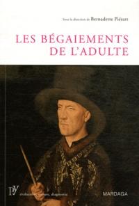 Bernadette Piérart - Les bégaiements de l'adulte.