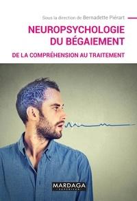 Bernadette Piérart - Neuropsychologie du bégaiement.