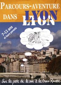Bernadette Plas-Schwoerer et Pascale Petit - Parcours-aventure dans Lyon - Sur la piste de la soie à la Croix-Rousse.