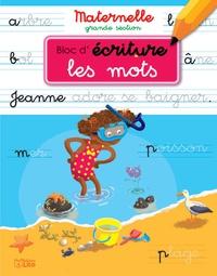 Bernadette Pons et Vanna Bristot - Les mots - MAternelle grande section.