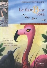 Bernadette Pourquié - Le flambant rose.