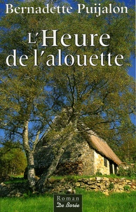 Bernadette Puijalon - L'Heure de l'alouette.