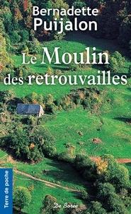 Bernadette Puijalon - Le moulin des retrouvailles.