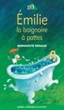 Bernadette Renaud - Émilie, la baignoire à pattes.