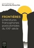 Bernadette Rey Mimoso-Ruiz - Frontières - Littératures francophones postcoloniales du XXIe siècle.