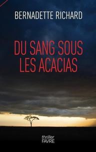 Téléchargement au format txt des ebooks gratuits Du sang sous les acacias par Bernadette Richard (French Edition)