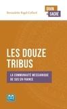 Bernadette Rigal-Cellard - Les douze tribus - La communaute messianique de Sus en France.