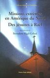 Bernadette Rigal-Cellard - Missions extrêmes en Amérique du Nord - Des Jésuites à Raël.