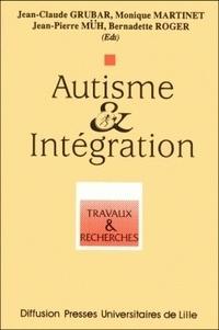 Bernadette Rogé et Jean-Claude Grubar - Autisme et intégration.