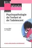Bernadette Rogé et Henri Chabrol - Psychopathologie de l'enfant et de l'adolescent.