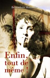 Bernadette Roussille - Enfin, tout de même.