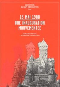 Bernadette Schnitzler - 13 mai 1908, une inauguration mouvementée.