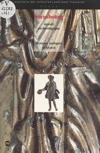 Bernadette Schnitzler et Anne de Margerite - Bronzes antiques d'Alsace - Musée archéologique de Strasbourg, musées de Biesheim, Colmar, Haguenau, Mulhouse, Niederbronn, Wissembourg.