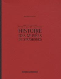 Bernadette Schnitzler - Histoire des musées de Strasbourg - Des collections entre France et Allemagne.