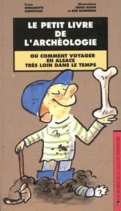 Ucareoutplacement.be Le petit livre de l'archéologie ou comment voyager en Alsace très loin dans le temps Image