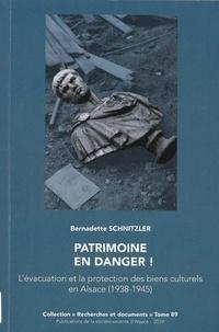 Bernadette Schnitzler - Patrimoine en danger ! - L'évacuation et la protection des biens culturels en Alsace (1938-1945).