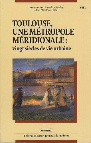 Toulouse, une métropole méridionale : vingt siècles de vie urbaine. Pack en 2 volumes